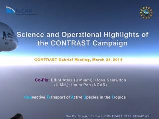 Science and Operational Highlights of  the CONTRAST Campaign
