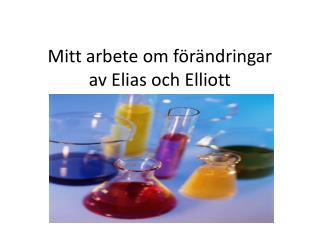 Mitt arbete om  f�r�ndringar av Elias och Elliott