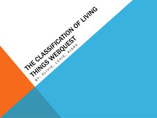 The Classification of Living Things  Webquest