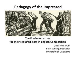Pedagogy of the Impressed