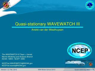 Quasi-stationary WAVEWATCH III