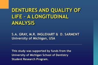 DENTURES AND QUALITY OF LIFE   A LONGITUDINAL ANALYSIS