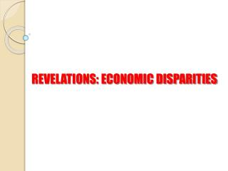 REVELATIONS: ECONOMIC DISPARITIES