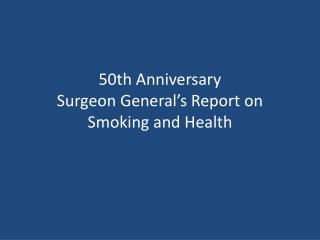 50th Anniversary Surgeon General's Report on  Smoking and Health