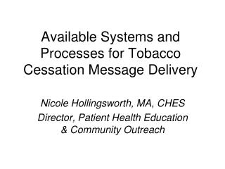 Available Systems and Processes for Tobacco Cessation Message Delivery