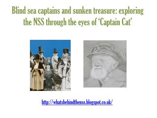 Blind sea captains and sunken treasure: exploring the NSS through the eyes of 'Captain Cat'