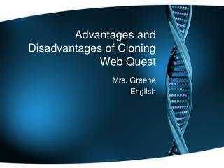 Advantages and Disadvantages of Cloning Web Quest