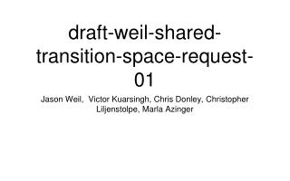draft-weil-shared-transition-space-request-01