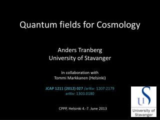 Quantum  fields  for  Cosmology