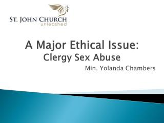 A Major Ethical Issue: Clergy Sex Abuse