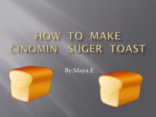 How  to  make   cinomin suger   toast