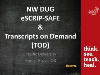 NW DUG  eSCRIP-SAFE  &  Transcripts on Demand (TOD)