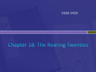 Chapter  18: The Roaring Twenties