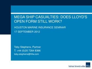 Mega Ship Casualties: Does Lloyd's Open Form Still Work?