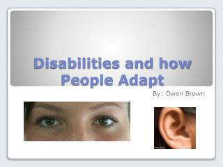 Disabilities and how People Adapt