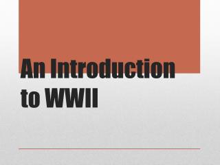 An Introduction to WWII