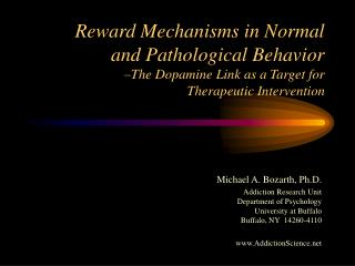 Reward Mechanisms in Normal and Pathological Behavior  The Dopamine Link as a Target for Therapeutic Intervention