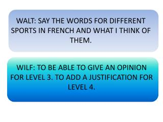 WALT: SAY THE WORDS FOR DIFFERENT SPORTS IN FRENCH AND WHAT I THINK OF THEM.