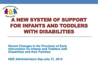 A NEW SYSTEM OF SUPPORT FOR INFANTS AND TODDLERS WITH DISABILITIES
