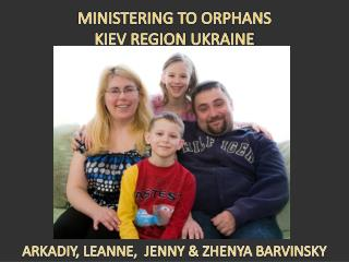 ARKADIY, LEANNE,  JENNY & ZHENYA BARVINSKY