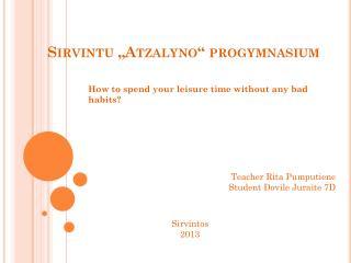 "Sirvintu  "" Atzalyno ""  progymnasium"