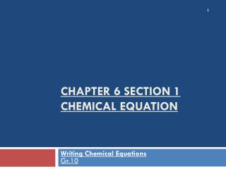 Chapter 6 section 1  Chemical equation