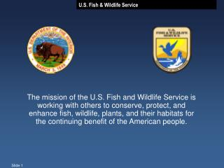 April 24, 2013 –USFWS Published Two Proposed Rules: 1) Proposed Rule to List