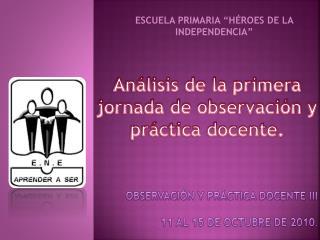 Análisis de  la primera jornada de observación y  práctica docente.