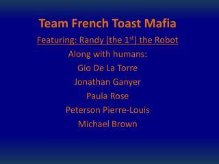 Team French Toast Mafia