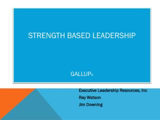 STRENGTH BASED LEADERSHIP GALLUP ®