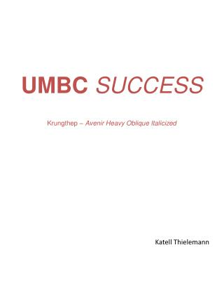 UMBC  SUCCESS Krungthep  –  Avenir  Heavy Oblique Italicized
