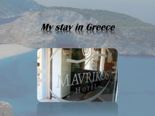 My stay in Greece