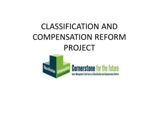 CLASSIFICATION AND COMPENSATION REFORM PROJECT