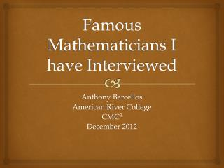 Famous Mathematicians I have Interviewed