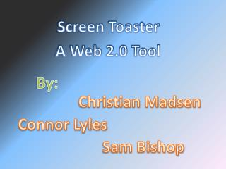 Screen Toaster