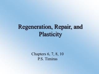 Regeneration, Repair, and Plasticity