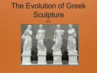 The Evolution of Greek Sculpture