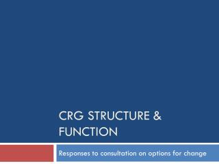 CRG Structure & Function