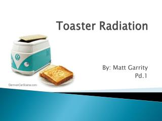 Toaster Radiation