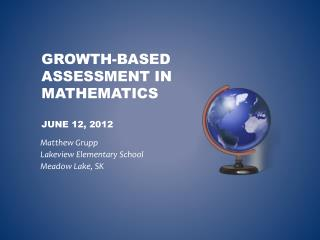 Growth-based assessment in mathematics june  12, 2012