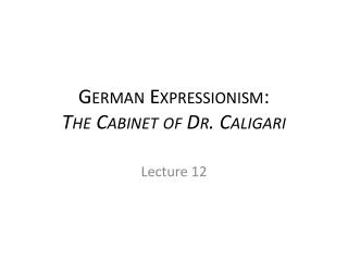 German Expressionism: The Cabinet of Dr.  Caligari