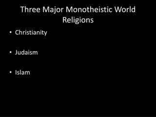 Three Major Monotheistic World Religions