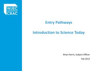 Entry Pathways  Introduction to Science Today