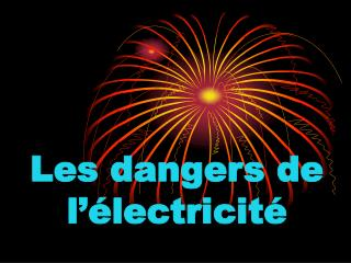 Les dangers de l  lectricit