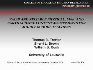 Thomas R.  Tretter Sherri L. Brown  William S. Bush University of  Louisville