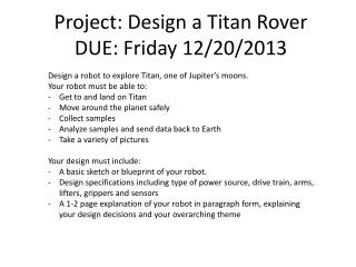 Project: Design a Titan Rover DUE: Friday 12/20/2013