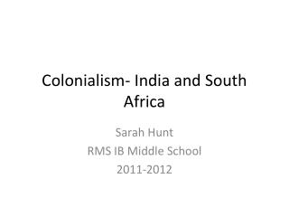 Colonialism- India and South Africa
