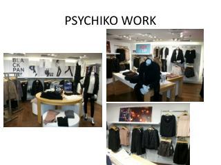 PSYCHIKO WORK