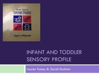Infant AND TODDLER SENSORY PROFILE