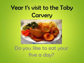 Year 1's visit to the Toby  Carvery